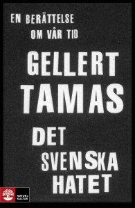 Det svenska hatet av Gellert Tammas